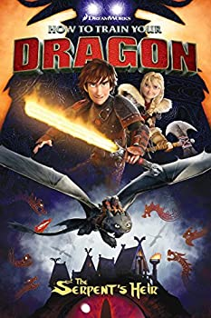 How to Train Your Dragon: The Serpent's Heir by Dean DeBlois, Richard Hamilton, and Doug Wheatley