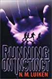 Running on Instinct, N. M. Luiken, 0312873441