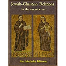 Jewish-Christian relations: The first centuries (General Public Series)