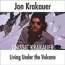 Living Under the Volcano Audiobook by Jon Krakauer Narrated by Scott Brick