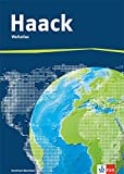 Der Haack Weltatlas. Ausgabe Nordrhein-Westfalen Sekundarstufe I und II: Weltatlas Klasse 5-13