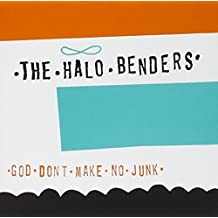 God Don't Make No Junk by The Halo Benders (1994-06-28)