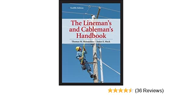 lineman s and cableman s handbook 12th edition lineman s rh amazon com guidebook for linemen and cableman Another Word For