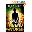 Watching the End of the World: A Thriller