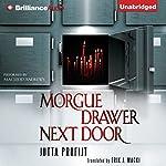 Morgue Drawer Next Door: Morgue Drawer, Book 2 | Jutta Profijt