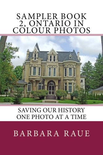 Sampler Book 2, Ontario in Colour Photos: Saving Our History One Photo at a Time (Cruising Ontario Samplers) (Volume - Ontario Times Mills