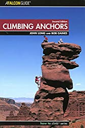 Climbing Anchors, 2nd (How to Climb)