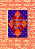 The Grandparents' Little Idea Book, Teri Harrison, 0965180107