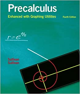 Precalculus Enhanced With Graphing Utilities 4th Edition Michael Sullivan SullivanIII 9780131490925 Amazon Books