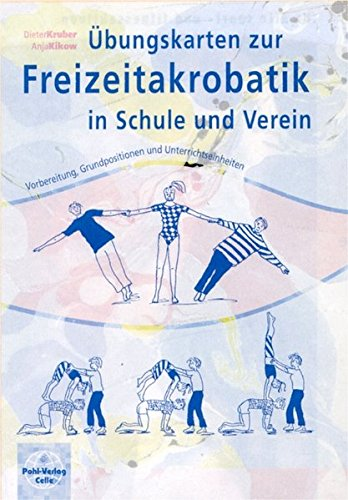 Übungskarten zur Freizeitakrobatik in Schule und Verein: Vorbereitung, Grundpositionen und Unterrichtseinheiten. Inkl. Lehrbegleitheft