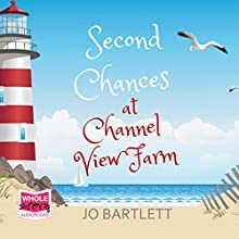 Second Chances at Channel View Farm: Channel View Farm, Book 2 Audiobook by Jo Bartlett Narrated by Katie Scarfe