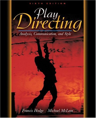 Play Directing: Analysis, Communication, and Style (6th Edition)