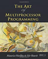 The Art of Multiprocessor Programming Front Cover