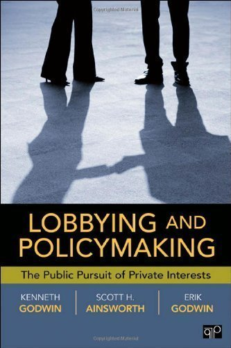 Lobbying and Policymaking by Godwin, R Kenneth, Ainsworth, Scott, Godwin, Erik K published by CQ Press (2012)