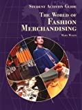 The World of Fashion Merchandising, Wolfe, Mary, 1566374529