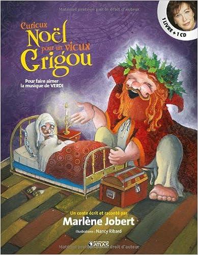 Curieux Noël vieux Grigou : Pour faire aimer la musique de Verdi (1CD audio) epub pdf