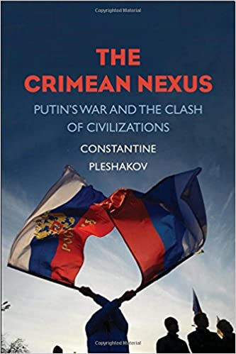 The Crimean Nexus Putin S War And The Clash Of Civilizations