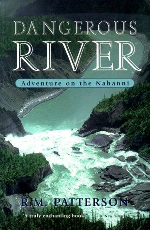 Dangerous River: Adventure on the Nahanni