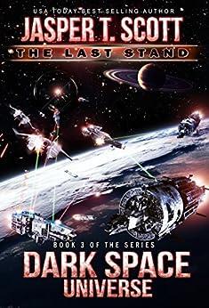 Dark Space Universe (Book 3): The Last Stand by [Scott, Jasper T.]