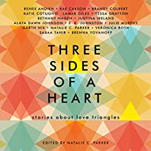 Three Sides of a Heart: Stories About Love Triangles Audiobook by Natalie C. Parker Narrated by James Fouhey, Almarie Guerra, Lulu Lam, Bahni Turpin