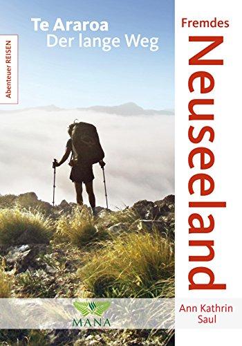 Fremdes Neuseeland: Te Araroa - Der lange Weg (Abenteuer REISEN 7) (German Edition)