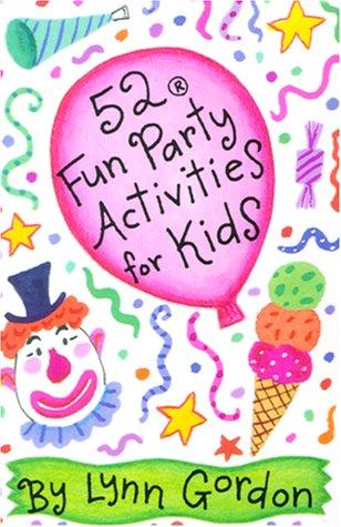 52 Fun Party Activities for Kids (52 (52 Fun Party Activities)
