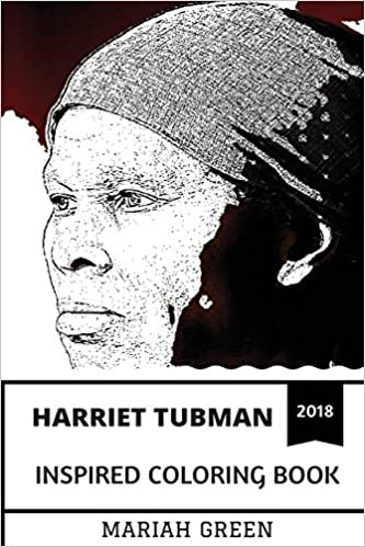 Amazon.com: Harriet Tubman Inspired Coloring Book: Legendary ...