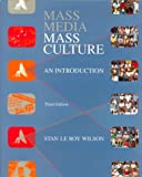 Mass Media - Mass Culture : An Introduction, Wilson, Stan L., 0070708266