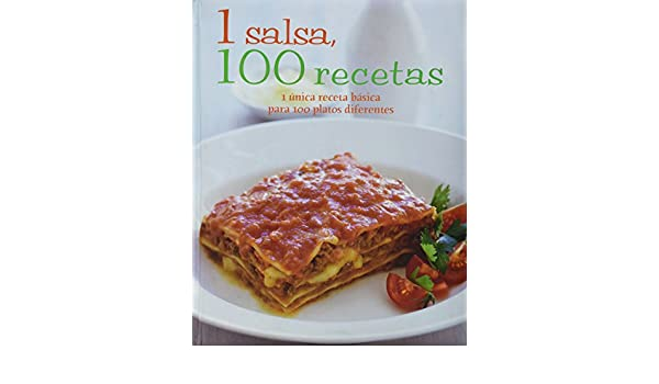 1 Salsa, 100 Recetas (Spanish Edition): Parragon Books, Love Food Editors: 9781445448244: Amazon.com: Books