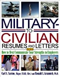 Military-to-Civilian Resumes and Letters, Carl S. Savino and Ronald L. Krannich, 1570232679