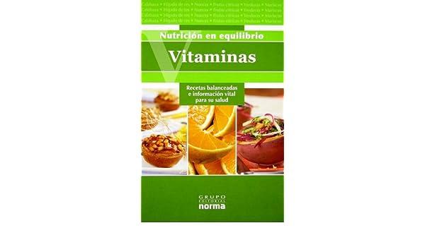Vitaminas/Vitamins: Recetas Balanceadas E Inforamcion Vital Para Su Salud/Balanced Recipes and Vital Information for Your Health Nutricion En Equilibrio: ...