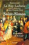 Saint-Simon, ou Le système de la cour par Le Roy Ladurie