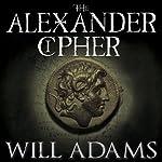 The Alexander Cipher: Daniel Knox, Book 1 | Will Adams