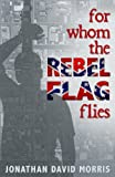 img - for For Whom the Rebel Flag Flies book / textbook / text book