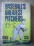Baseball's Greatest Pitchers, Milton J. Shapiro, 0671320939