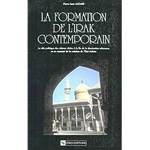 La formation de l'Irak contemporain: Le rôle politique des ulémas chiites à la fin de la domination ottomane et au moment de la création de l'état irakien (Connaissance du Monde Arabe)