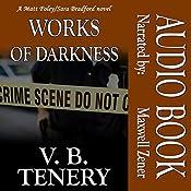 Works of Darkness: Matt Foley/Sara Bradford Series, Book 1 | V. B. Tenery