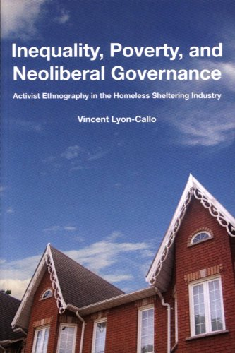 Inequality, Poverty, and Neoliberal Governance: Activist Ethnography in the Homeless Sheltering Industry (Teaching Cultu
