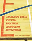 Standards-Based Physical Education Curriculum Development, Jacalyn Lund and Deborah Tannehill, 0763747165