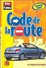 Code de la route, édition 2004 : Permis B par Collectif