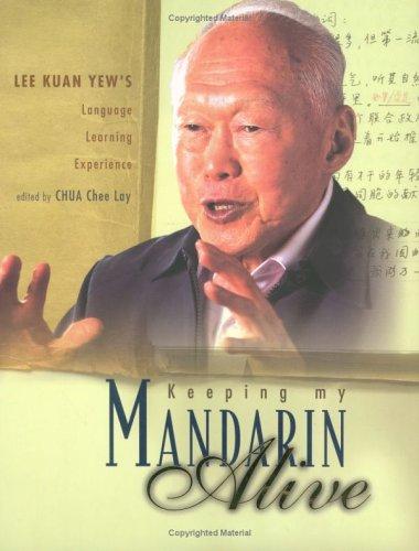 9812563822 - Chua Chee Lay: Keeping My Mandarin Alive: Lee Kuan Yew's Language Learning Experience - Book