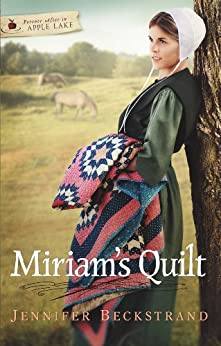 Miriam's Quilt (Forever After in Apple Lake Book 3) by [Beckstrand, Jennifer]