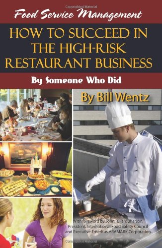 Food Service Management: How to Succeed in the High-Risk Restaurant Business: By Someone Who Did