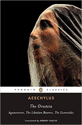 Amazonfr The Oresteia Agamemnon The Libation Bearers