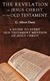 The Revelation of Jesus Christ in the Old Testament, G. Albert Darst, 1609575873