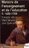 Histoire de l'enseignement et de l'éducation (1480-1789), tome 2 par Lebrun