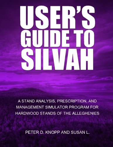 User?s Guide to SILVAHA Stand Analysis, Prescription, and Management Simulator Program for Hardwood Stands of the Alleghenies ()