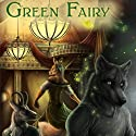 Green Fairy Hörbuch von Kyell Gold Gesprochen von: Jay Maxwell