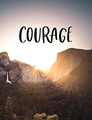 Read Online Courage: Composition Book Journal 8.5 X 11 Large - Forest Sun (Journals To Write In Lined Pages - Forest Sun) (Volume 2) pdf