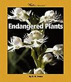 Endangered Plants, Dorothy M. Souza, 0531162486